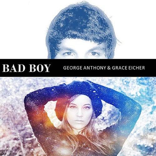 Bad Boy (feat. Grace Eicher) de George Anthony