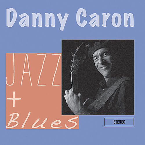 Jazz and Blues by Danny Caron