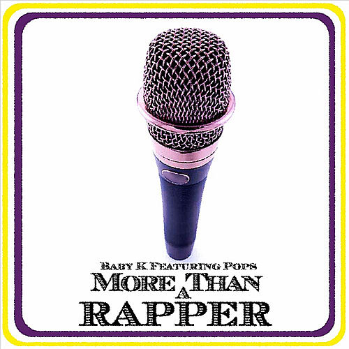 More Than a Rapper (feat. Pops) di Baby K