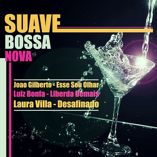 Suave Bossa Nova by Various Artists
