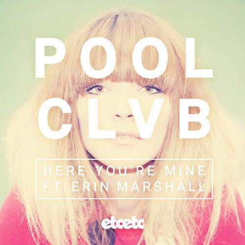 Here You're Mine feat. Erin Marshall fra Poolclvb