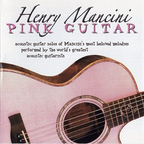 Henry Mancini: Pink Guitar (Acoustic Guitar Solos) von Various Artists