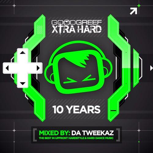 Goodgreef Xtra Hard 10 Years - Mixed by Da Tweekaz - EP by Various Artists