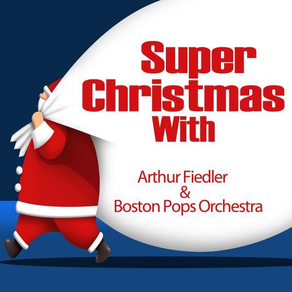 Arthur Fiedler & Boston Pops