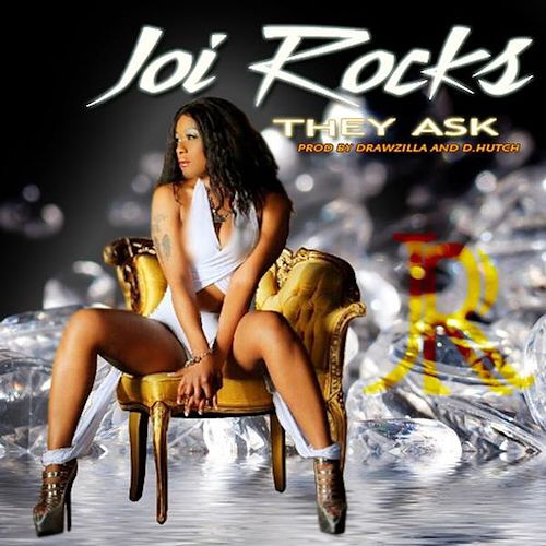 They Ask von Joi Rocks