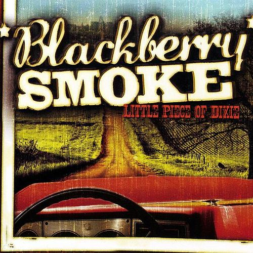 Little Piece Of Dixie de Blackberry Smoke