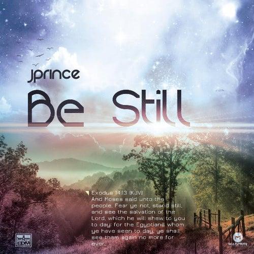 Be Still by J. Prince