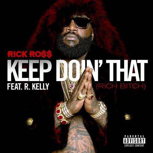 Keep Doin' That (Rich Bitch) de Rick Ross