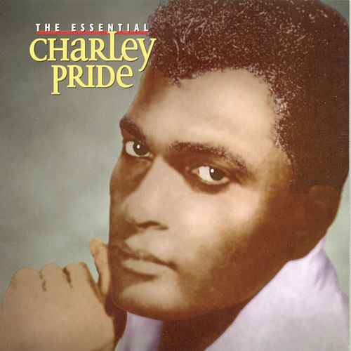 The Essential Charley Pride by Charley Pride