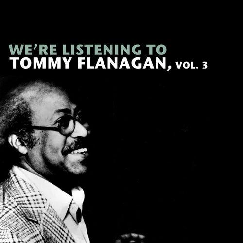 We're Listening to Tommy Flanagan, Vol. 3 de Tommy Flanagan