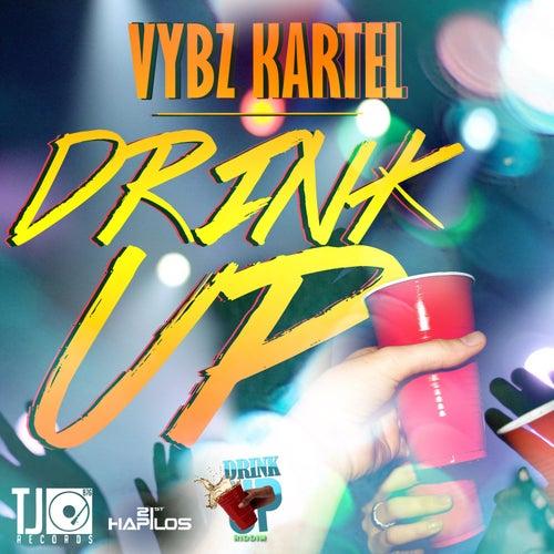 Drink Up - Single by VYBZ Kartel