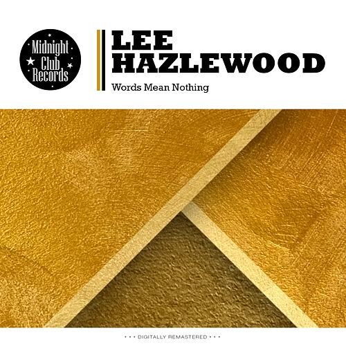 Words Mean Nothing von Lee Hazlewood