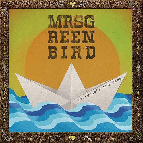Everyone's the Same de Mrs. Greenbird