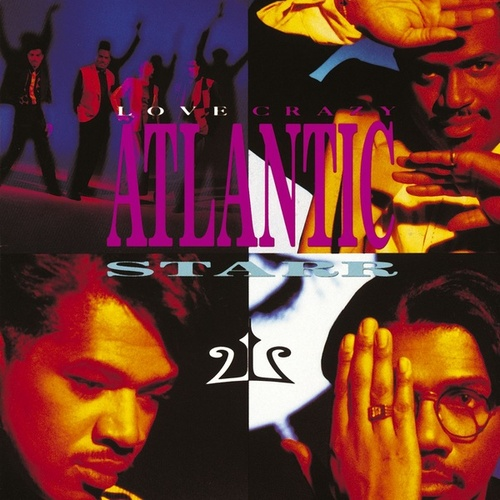 Love Crazy by Atlantic Starr