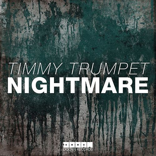 Nightmare by Timmy Trumpet