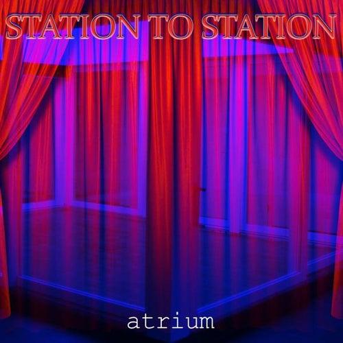 Atrium von Station to Station