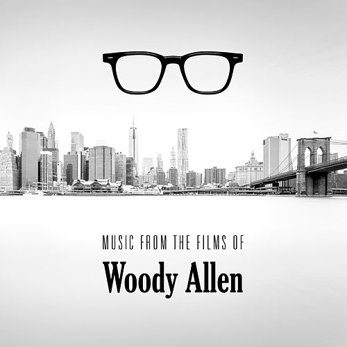 Music from the Films Woody Allen by Various Artists