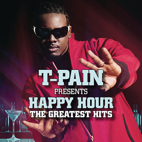 Happy Hour: The Greatest Hits von T-Pain