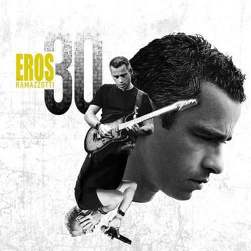 Eros 30 (Deluxe Version) by Eros Ramazzotti