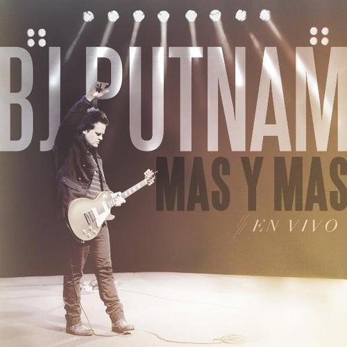 Más Y Más (En Vivo) by BJ Putnam