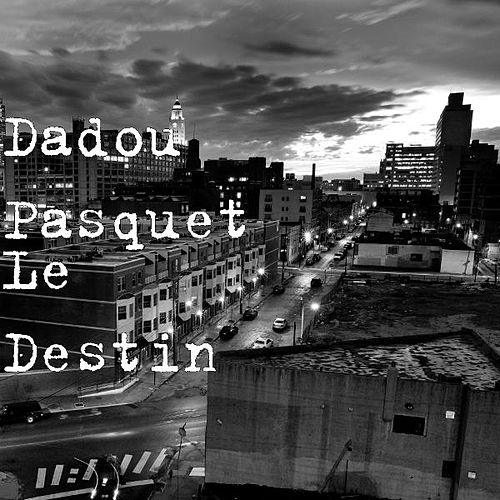 Le Destin by Dadou Pasquet