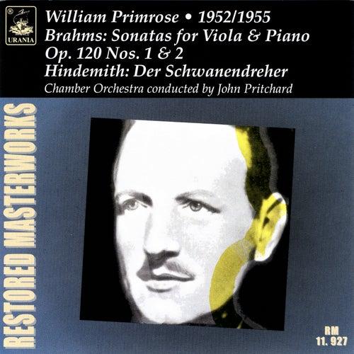 Brahms: Viola Sonatas, Op. 120 - Hindemith: Der Schwanendreher von William Primrose