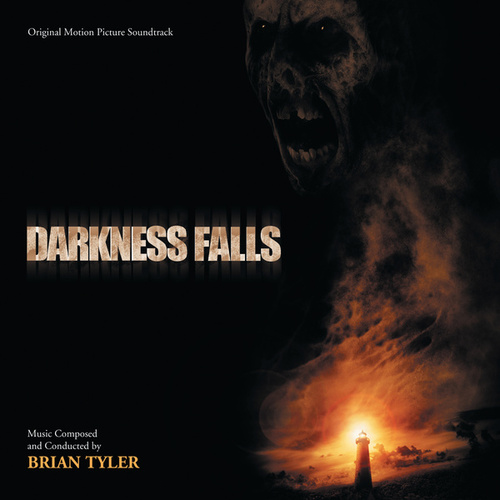 Darkness Falls (Original Motion Picture Soundtrack) by Brian Tyler