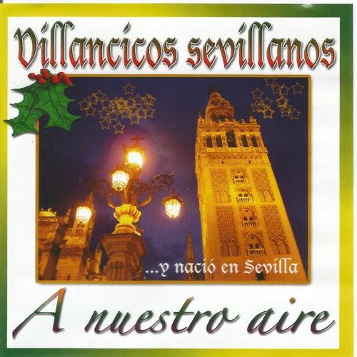 Villancicos Sevillanos ...Y Nació en Sevilla von Coro