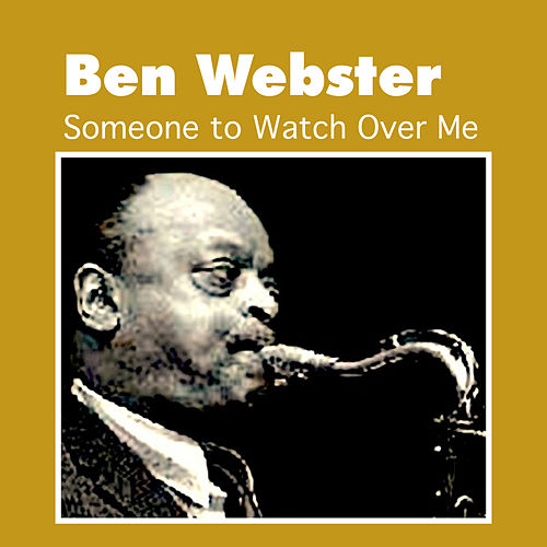 Someone to Watch over Me de Ben Webster