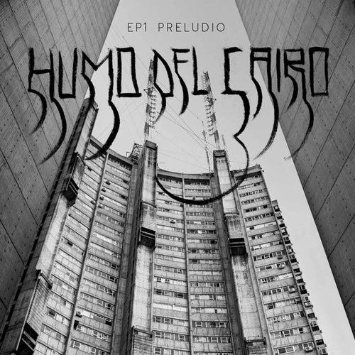EP1 Preludio by Humo Del Cairo