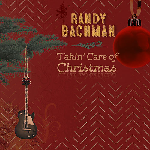 Takin' Care Of Christmas von Randy Bachman