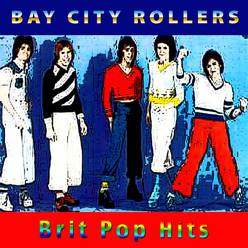 Brit Pop Hits de Bay City Rollers