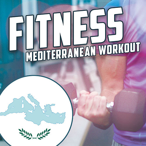 Fitness: Mediterranean Workout by Various Artists