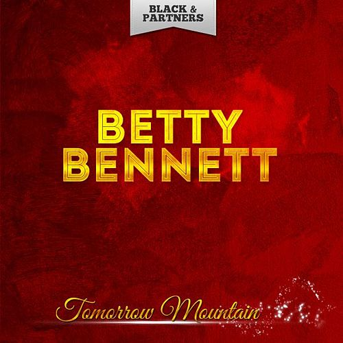 Tomorrow Mountain by Betty Bennett
