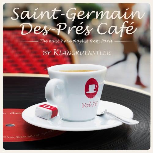 Saint-Germain-des-Prés Café Vol. 16 by KlangKuenstler van Various Artists