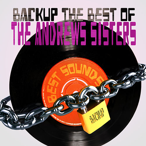 Backup the Best of the Andrews Sisters by The Andrews Sisters