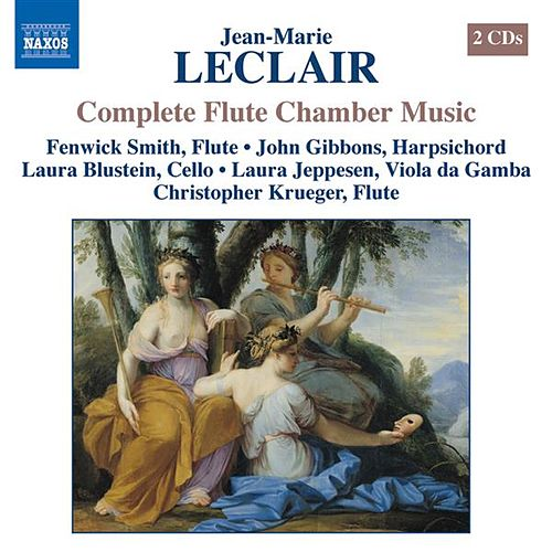 LECLAIR: Chamber Music with Flute (Complete) von Fenwick Smith