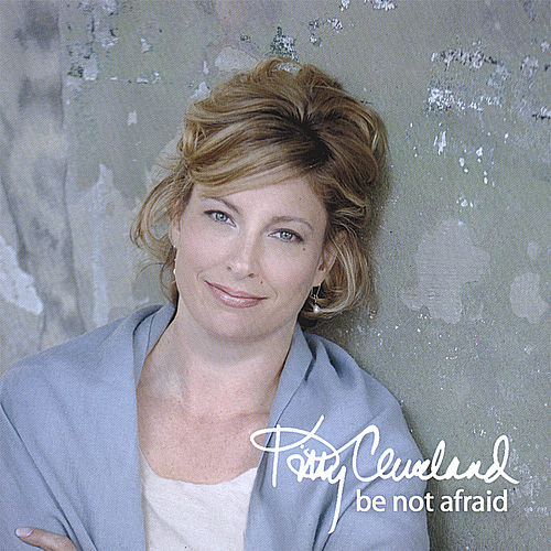Be Not Afraid by Kitty Cleveland