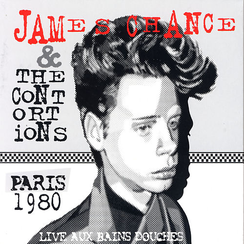Live Aux Bains Douches - Paris 1980 von James Chance And The Contortions