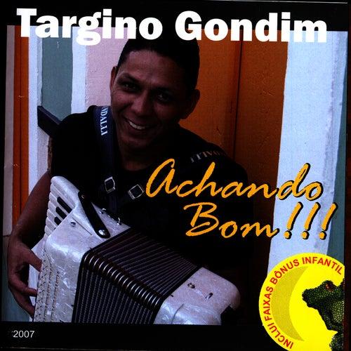 Achando Bom by Targino Gondim