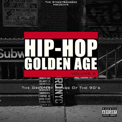 Hip-Hop Golden Age, Vol. 6 (The Greatest Songs of the 90's) von Various Artists