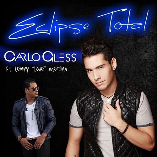Eclipse Total (feat. Lenny Love Medina) de Carlo Gless