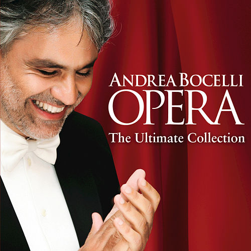 Opera - The Ultimate Collection by Andrea Bocelli