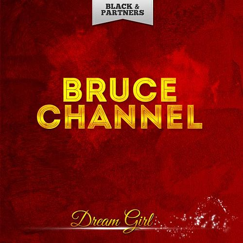 Dream Girl by Bruce Channel