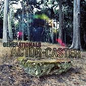 Actor-Caster (Bonus Version) by Generationals