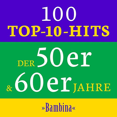 Bambina: 100 Top 10 Hits der 50er & 60er Jahre de Various Artists