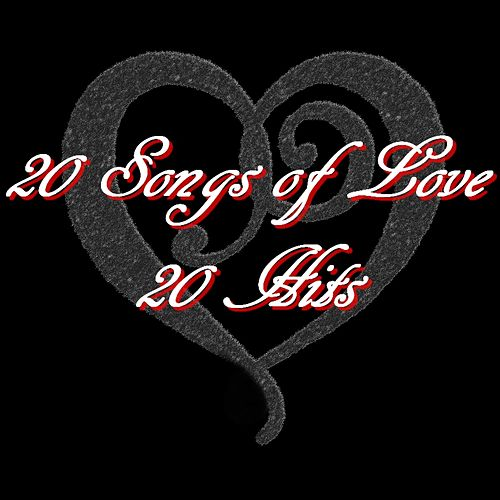 20 Songs of Love (20 Hits) by Various Artists