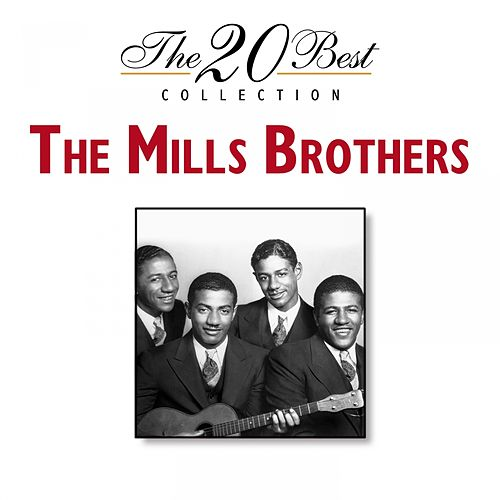 The 20 Best Collection de The Mills Brothers