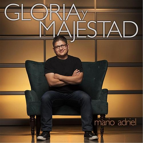 Gloria Y Majestad by Mario Adriel