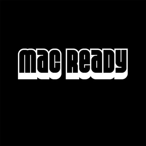 Mac Ready by Mac Ready